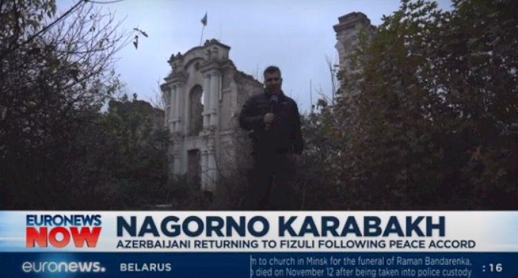 """""""Euronews""""""""işğaldan azad edilmiş Füzuli şəhərindən repotaj hazırlayıb"""