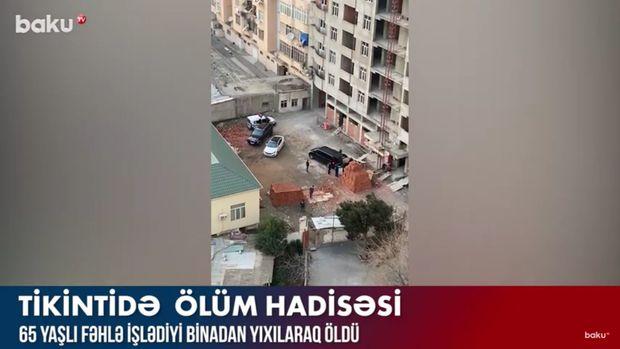 65 yaşlı fəhlə işlədiyi binadan yıxılaraq öldü – VİDEO