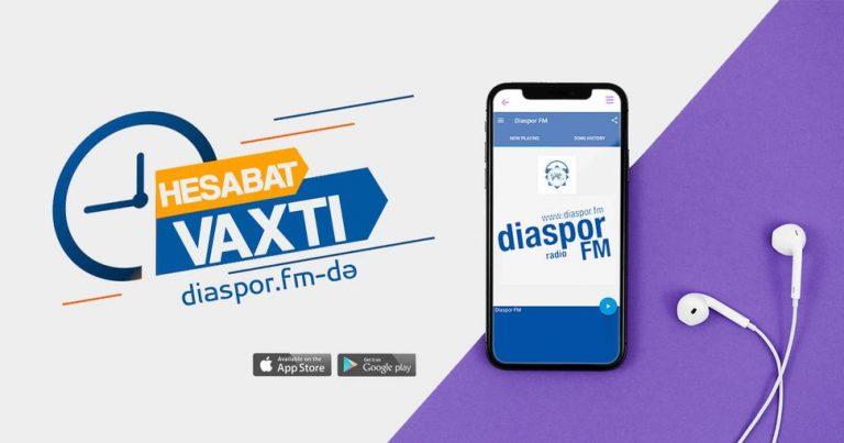 """Diaspor FM-də """"Hesabat vaxtı"""" adlı yeni layihəyə start verilib"""